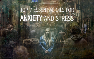 Top 7 Essential Oils for Anxiety and Stress