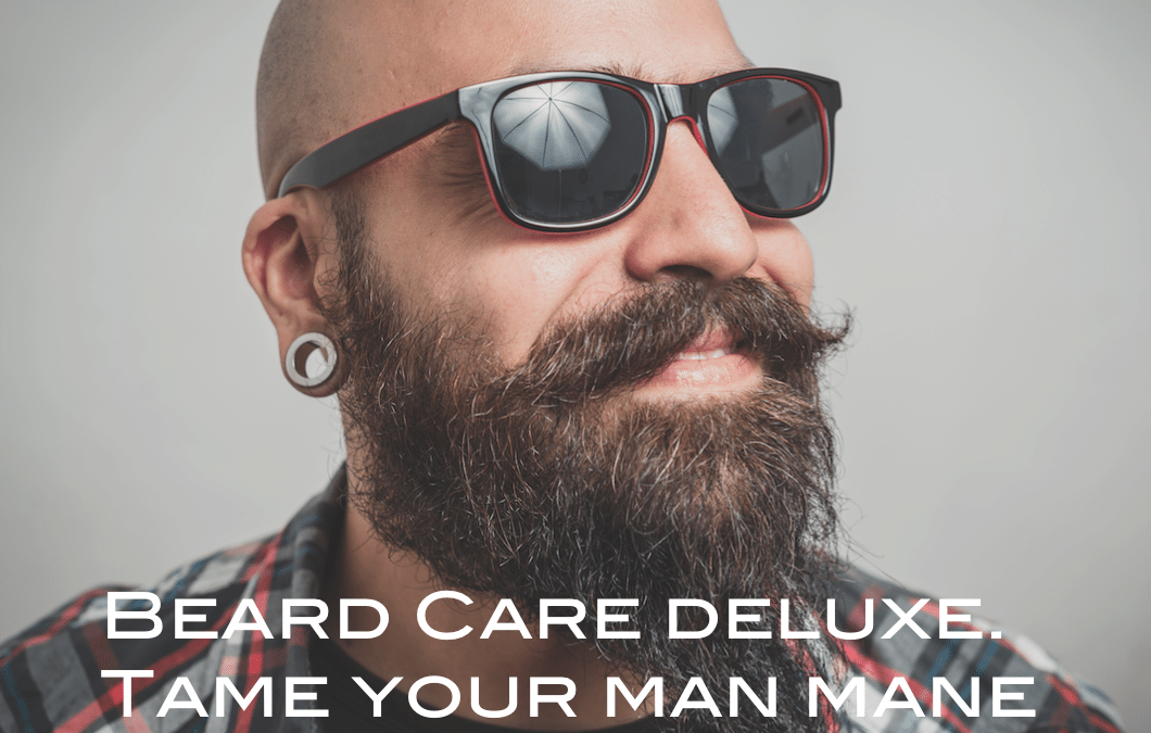 Beard Care deluxe. Tame your man mane!